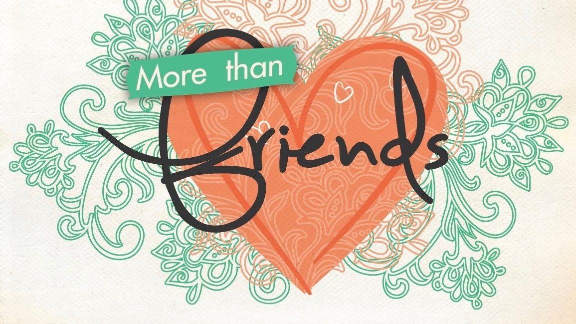 Sermon Series – More Than Friends